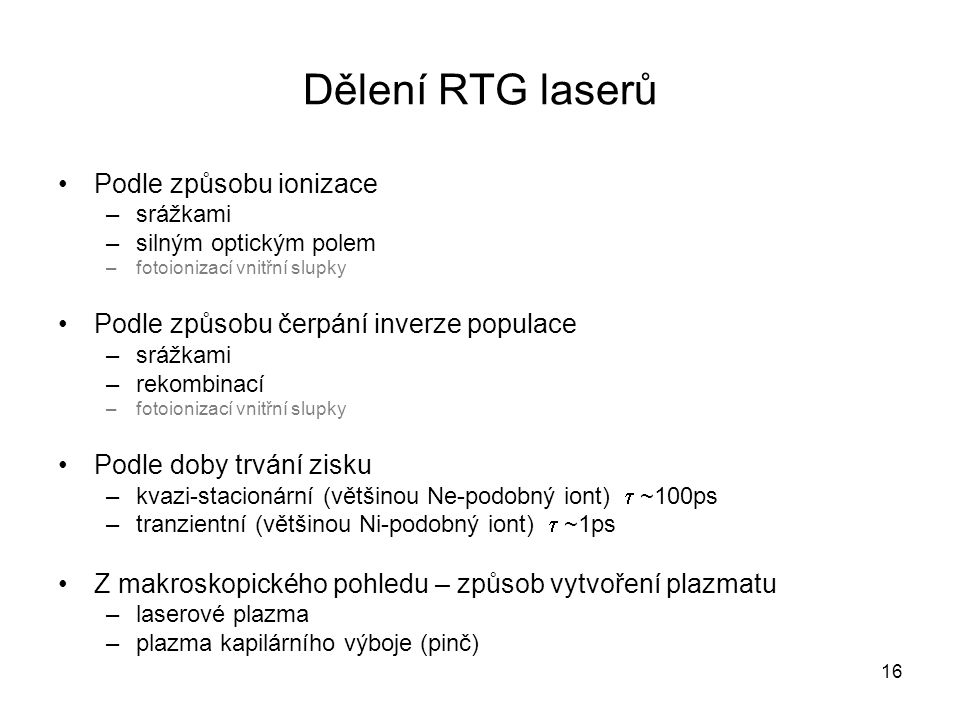 Dělení RTG laserů Podle způsobu ionizace