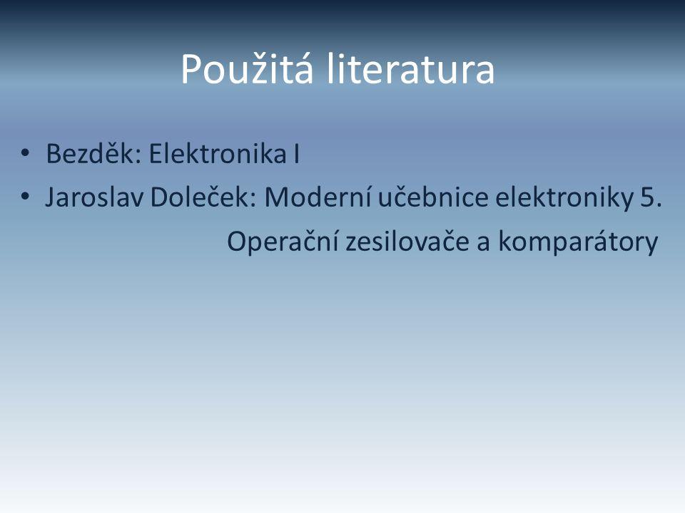 Použitá literatura Bezděk: Elektronika I