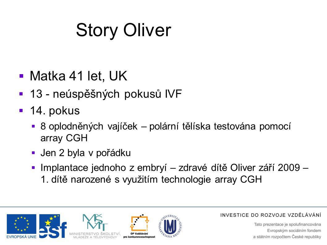 Story Oliver Matka 41 let, UK 13 - neúspěšných pokusů IVF 14. pokus