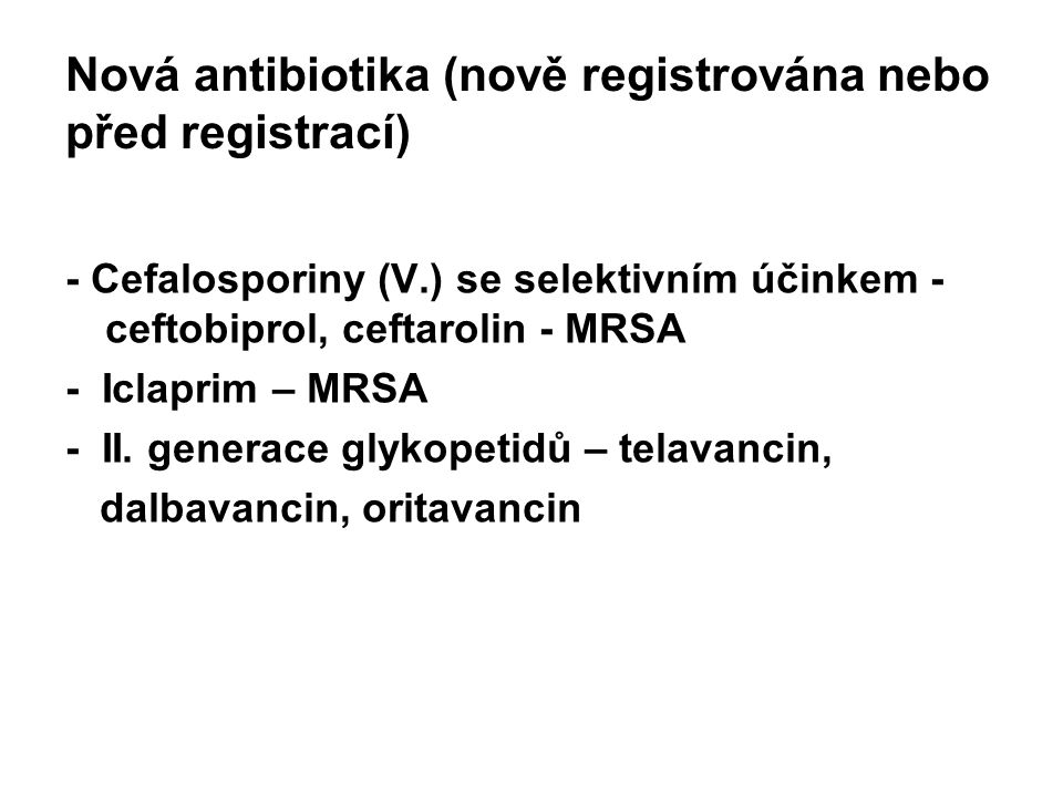 Nová antibiotika (nově registrována nebo před registrací)