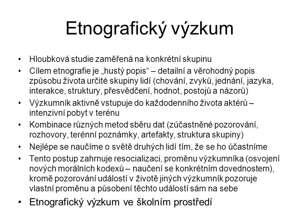 Etnografický výzkum Etnografický výzkum ve školním prostředí