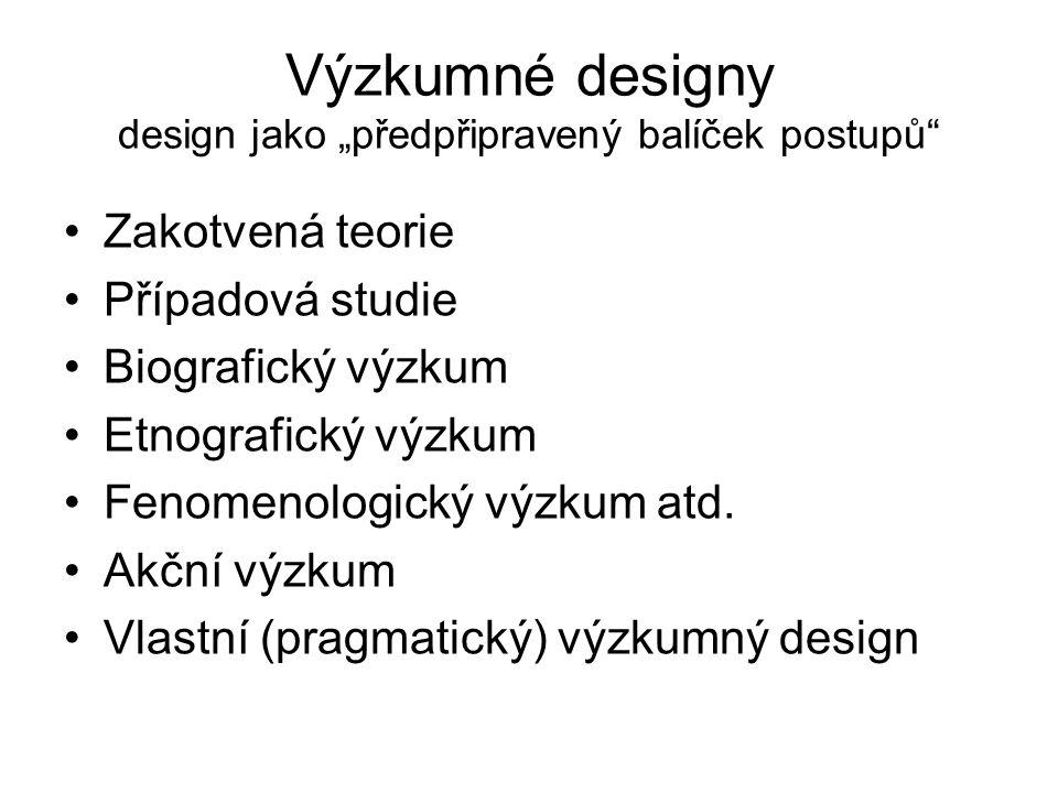 """Výzkumné designy design jako """"předpřipravený balíček postupů"""