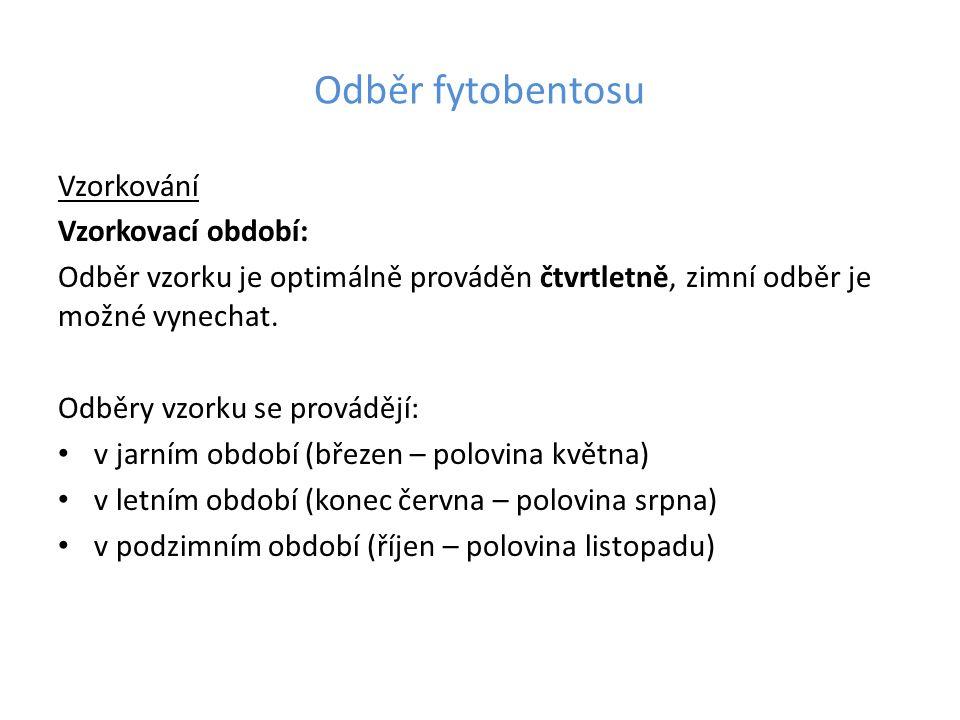Odběr fytobentosu Vzorkování Vzorkovací období: