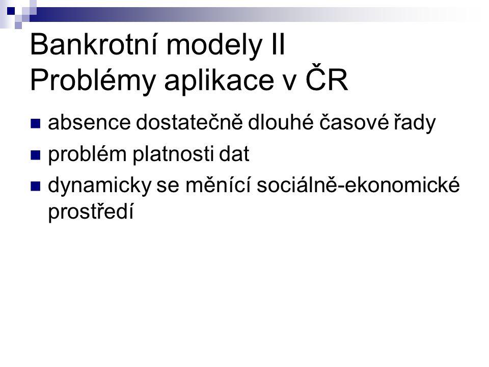 Bankrotní modely II Problémy aplikace v ČR