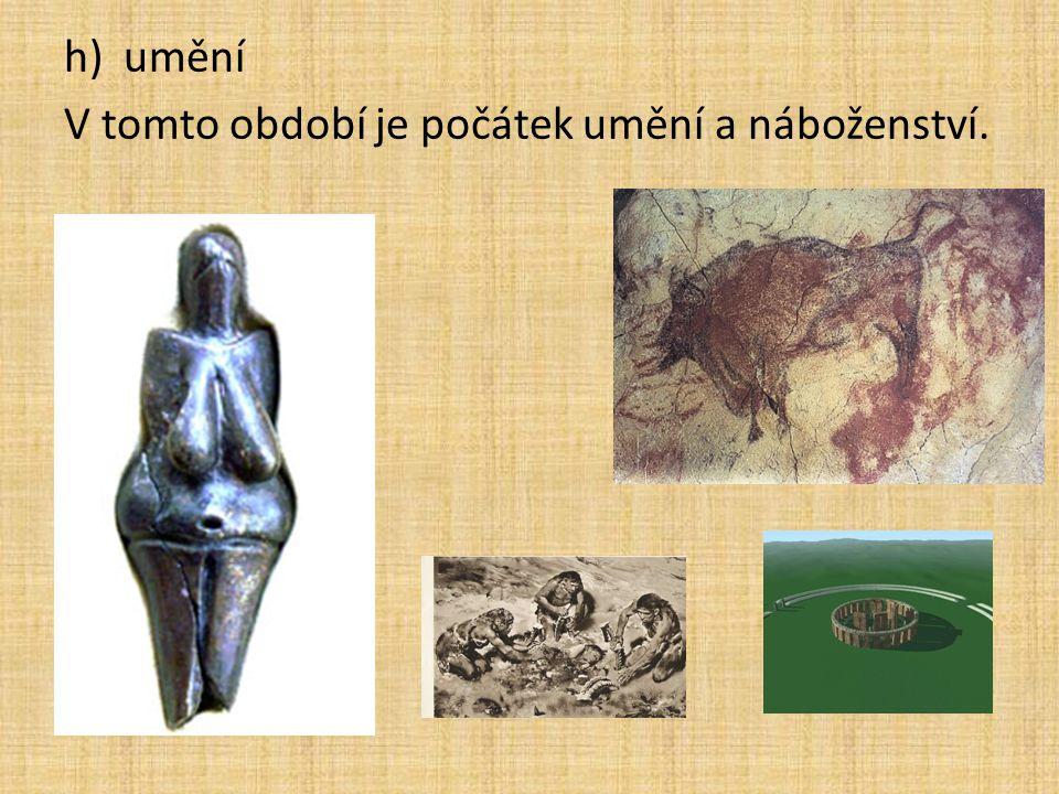 umění V tomto období je počátek umění a náboženství.
