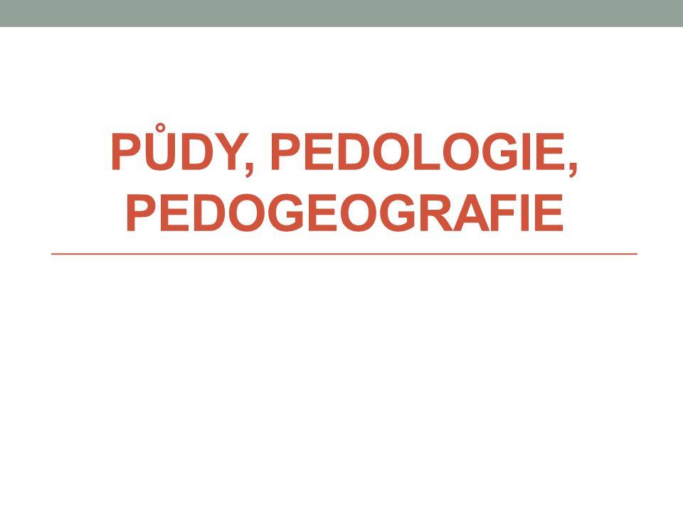 Půdy, pedologie, pedogeografie