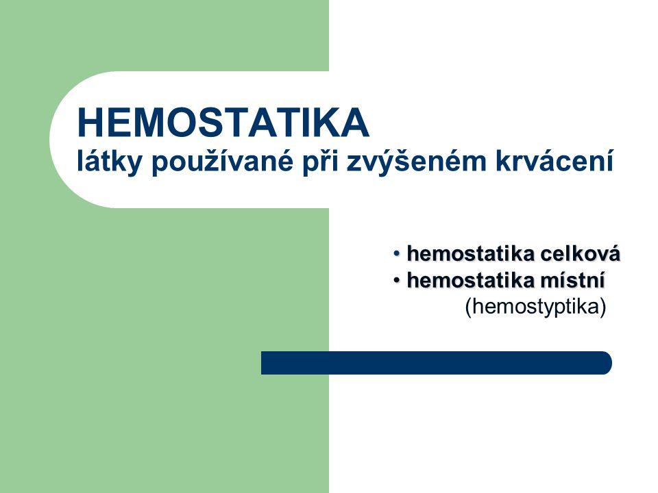 HEMOSTATIKA látky používané při zvýšeném krvácení