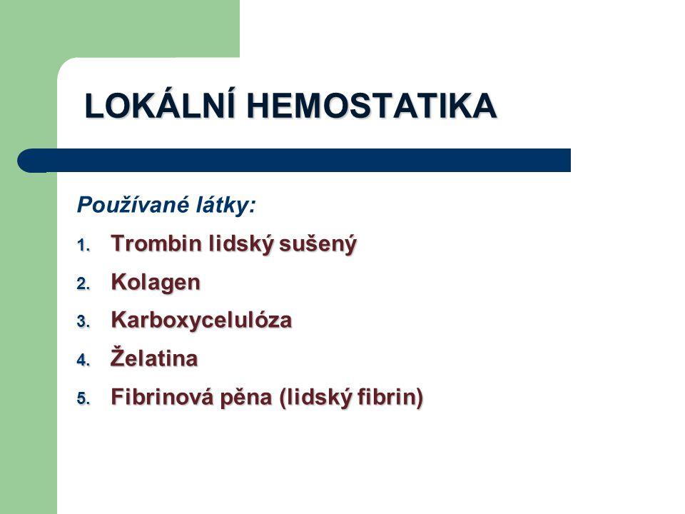 LOKÁLNÍ HEMOSTATIKA Používané látky: Trombin lidský sušený Kolagen