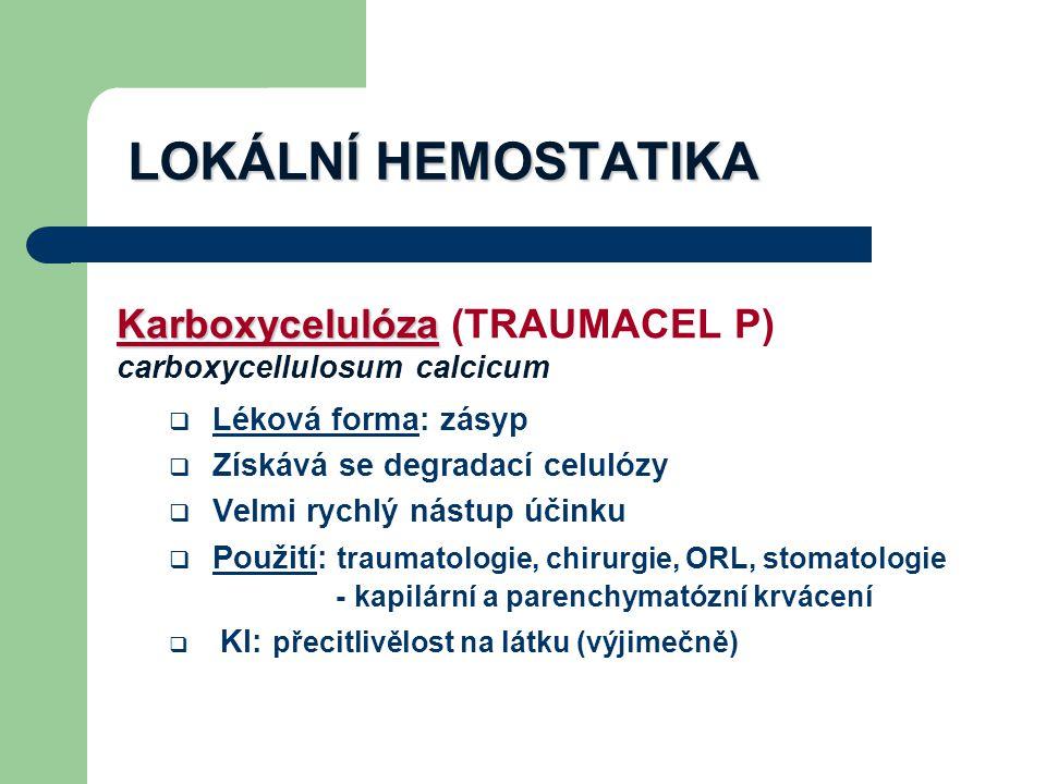 LOKÁLNÍ HEMOSTATIKA Karboxycelulóza (TRAUMACEL P)