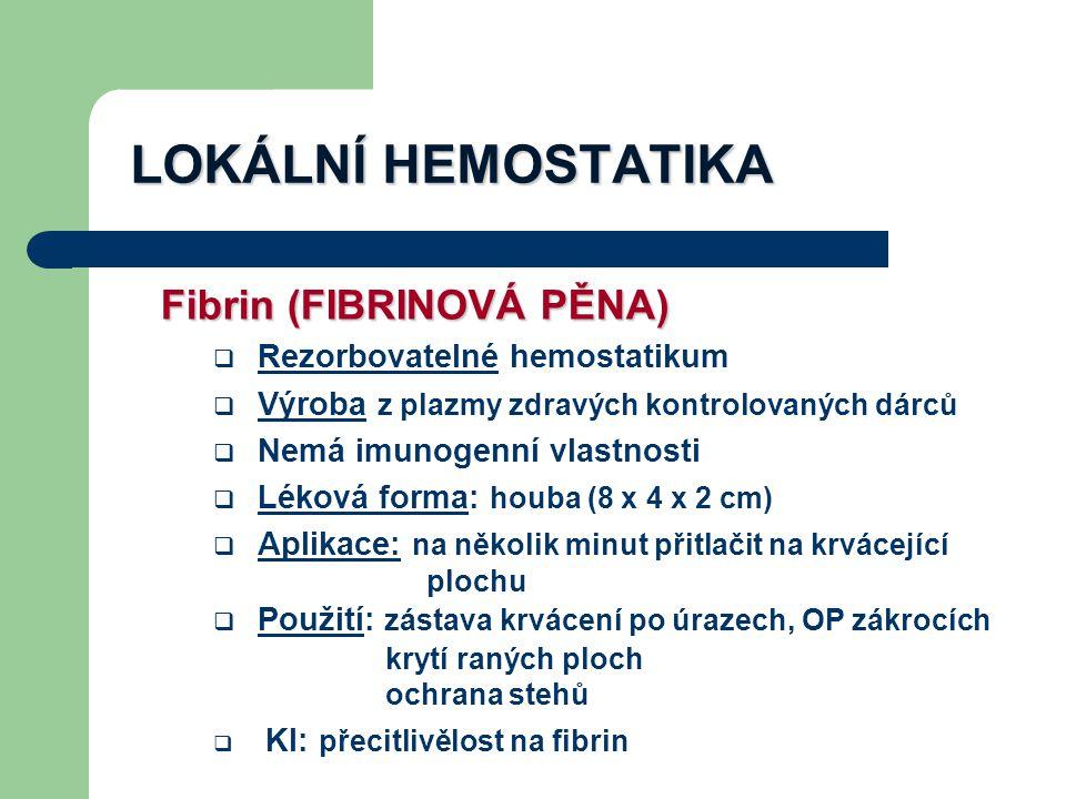 LOKÁLNÍ HEMOSTATIKA Fibrin (FIBRINOVÁ PĚNA)