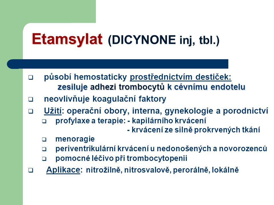 Etamsylat (DICYNONE inj, tbl.)