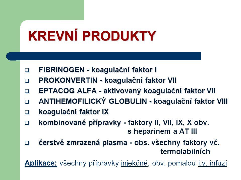 KREVNÍ PRODUKTY FIBRINOGEN - koagulační faktor I