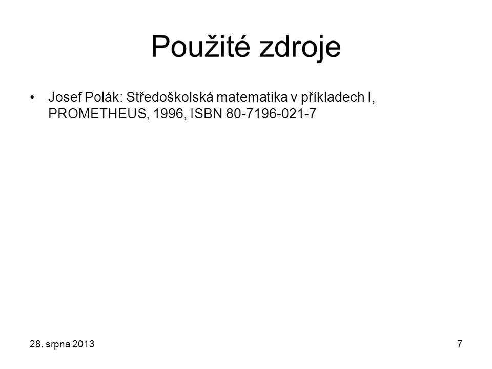 Použité zdroje Josef Polák: Středoškolská matematika v příkladech I, PROMETHEUS, 1996, ISBN 80-7196-021-7.