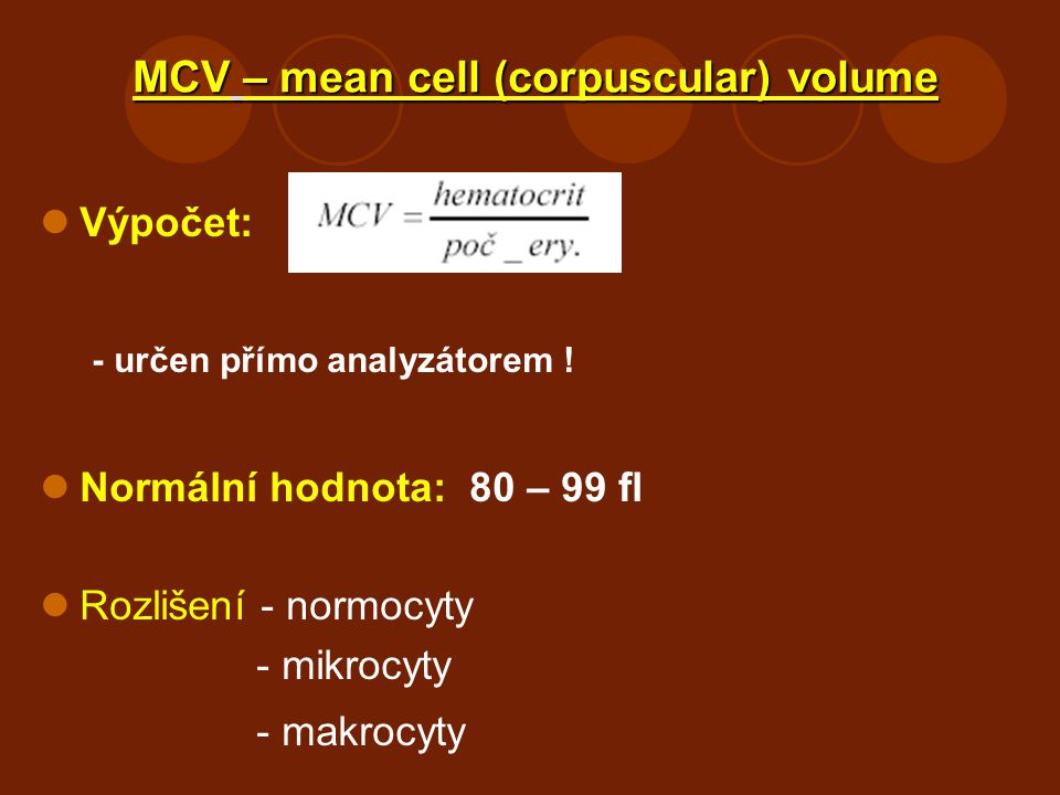 MCV – mean cell (corpuscular) volume