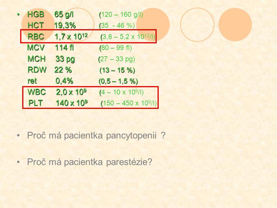 Proč má pacientka pancytopenii Proč má pacientka parestézie