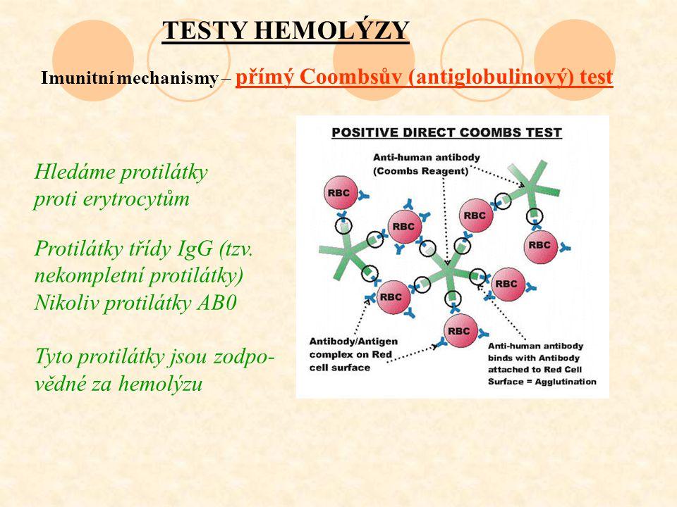 TESTY HEMOLÝZY Hledáme protilátky proti erytrocytům