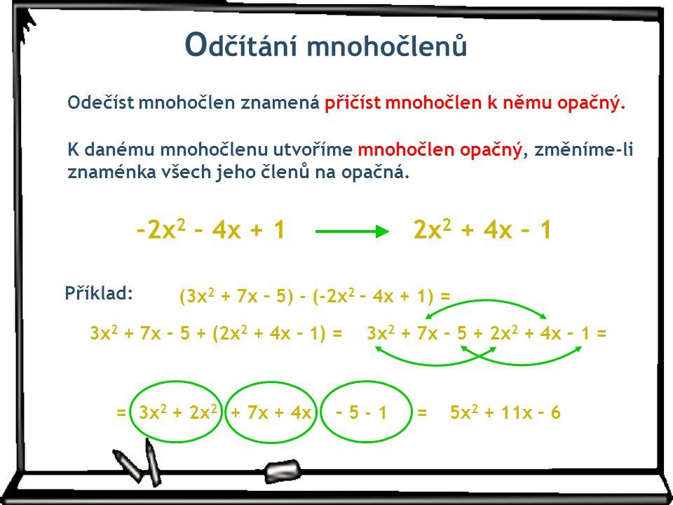 Odčítání mnohočlenů –2x2 – 4x + 1 2x2 + 4x – 1