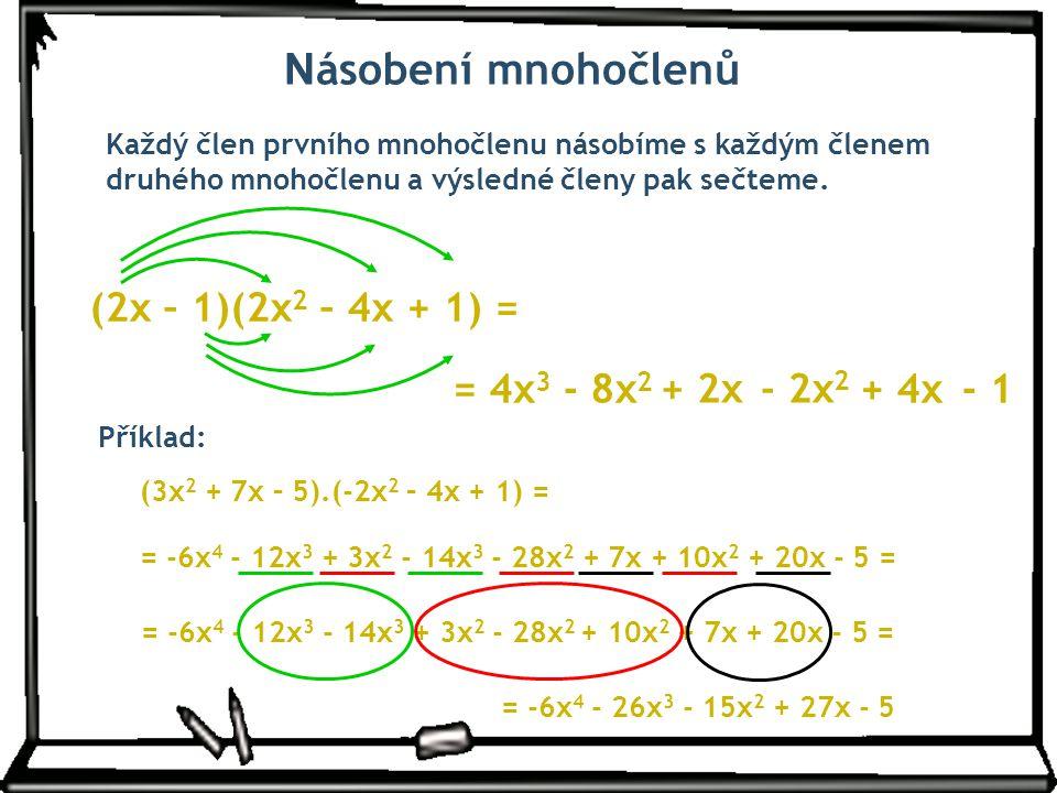Násobení mnohočlenů (2x – 1)(2x2 – 4x + 1) = = 4x3 - 8x2 + 2x - 2x2