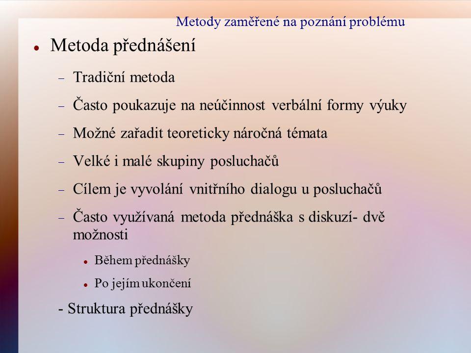 Metody zaměřené na poznání problému