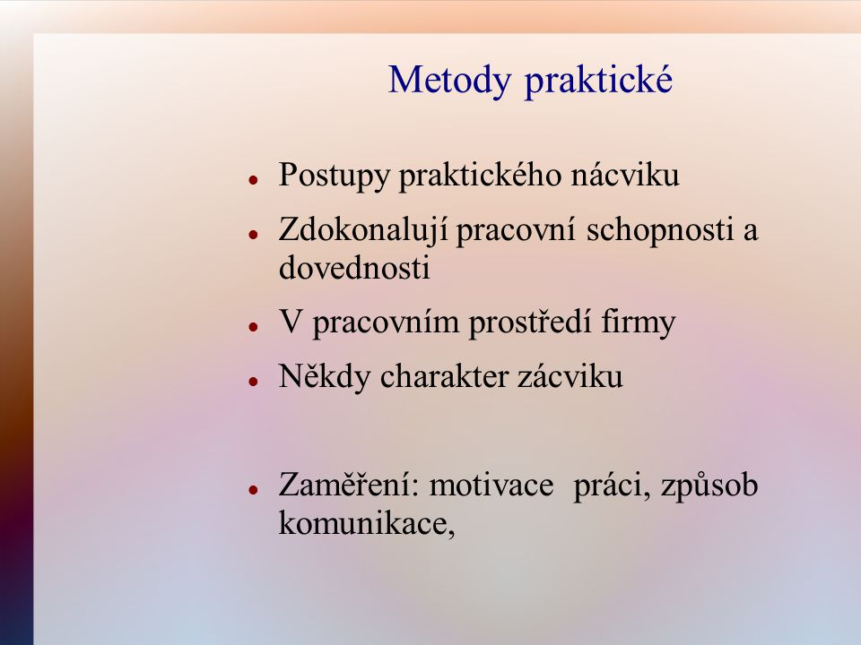 Metody praktické Postupy praktického nácviku