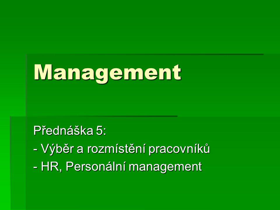 Management Přednáška 5: - Výběr a rozmístění pracovníků