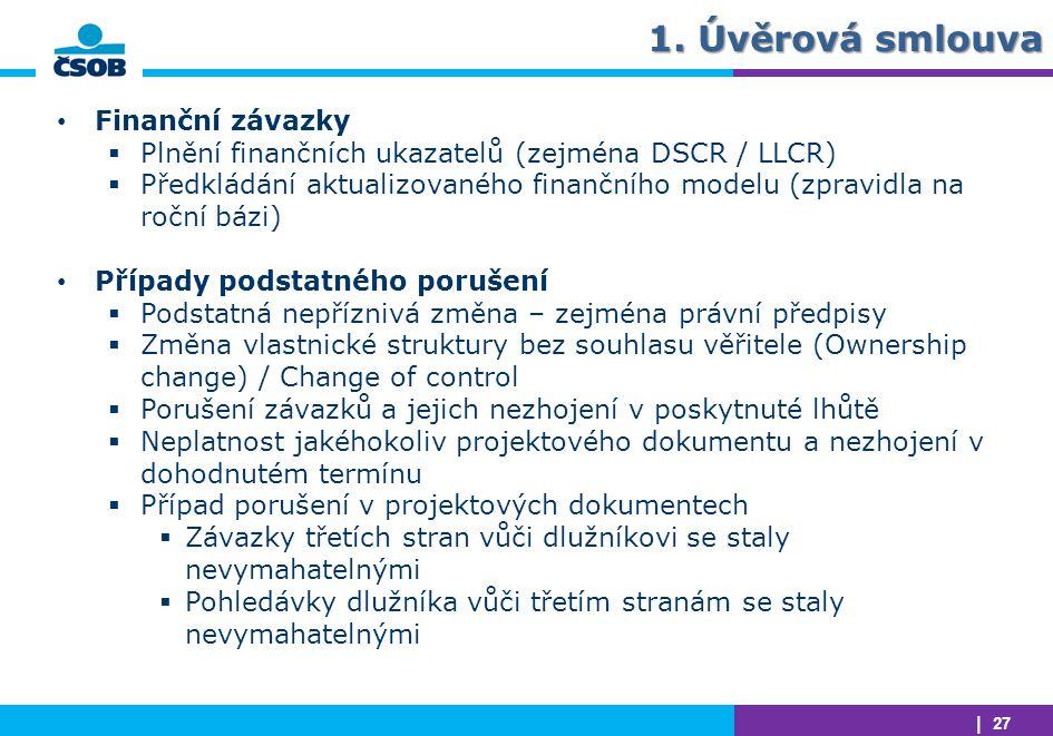 1. Úvěrová smlouva Finanční závazky