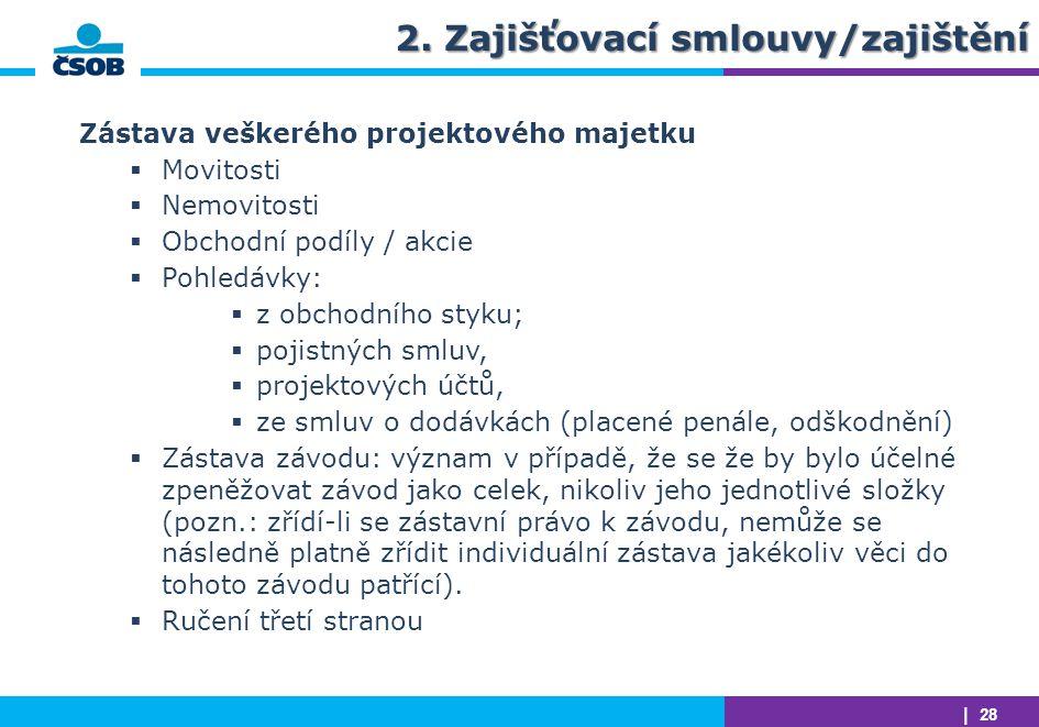 2. Zajišťovací smlouvy/zajištění
