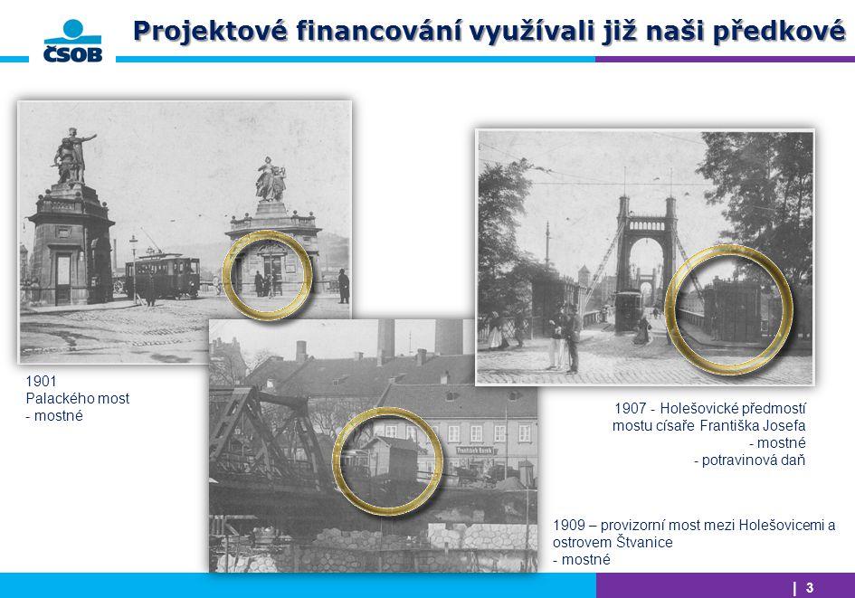 Projektové financování využívali již naši předkové
