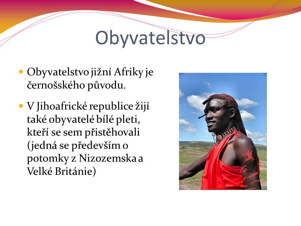Obyvatelstvo Obyvatelstvo jižní Afriky je černošského původu.