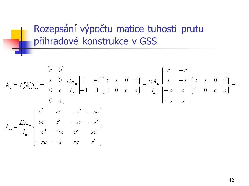 Rozepsání výpočtu matice tuhosti prutu příhradové konstrukce v GSS