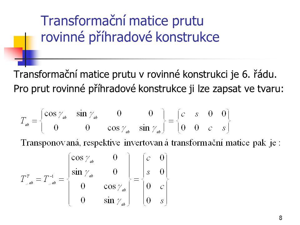 Transformační matice prutu rovinné příhradové konstrukce