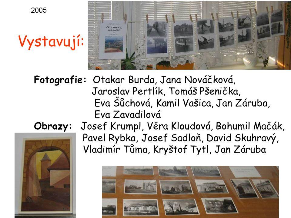 Vystavují: Fotografie: Otakar Burda, Jana Nováčková,