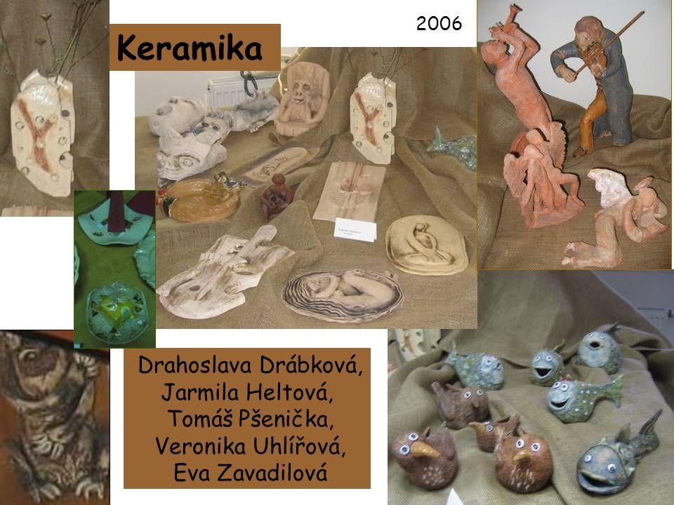 Keramika Drahoslava Drábková, Jarmila Heltová, Tomáš Pšenička,