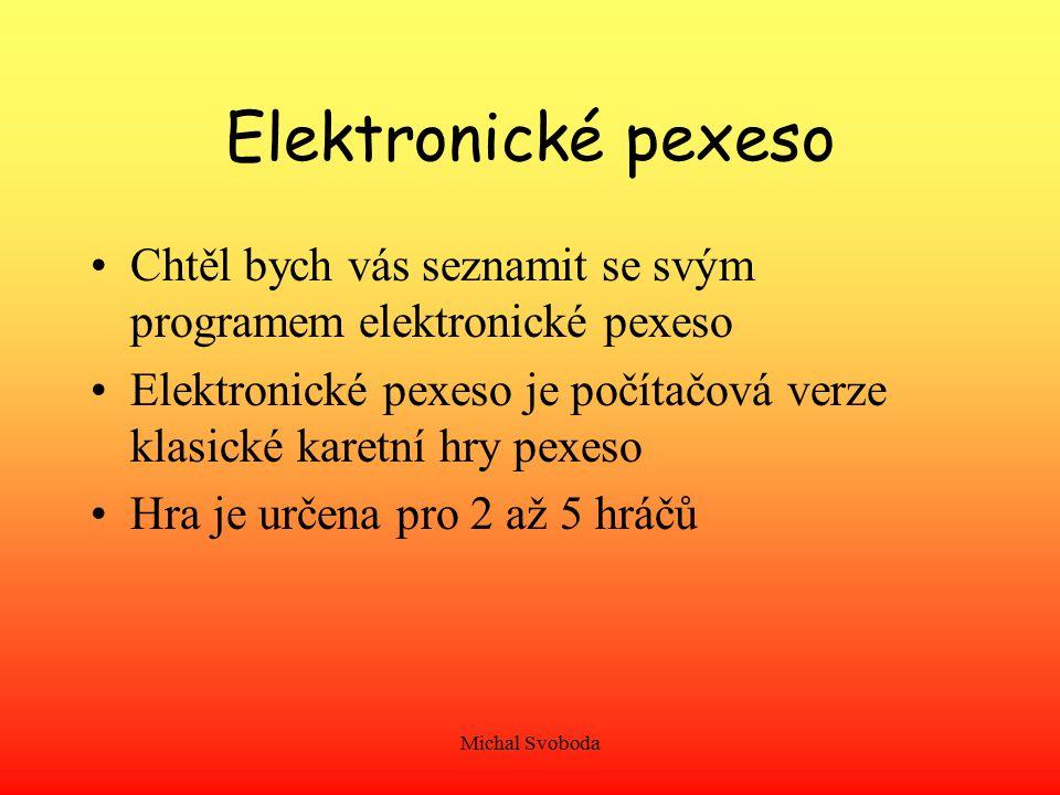 Elektronické pexeso Chtěl bych vás seznamit se svým programem elektronické pexeso.