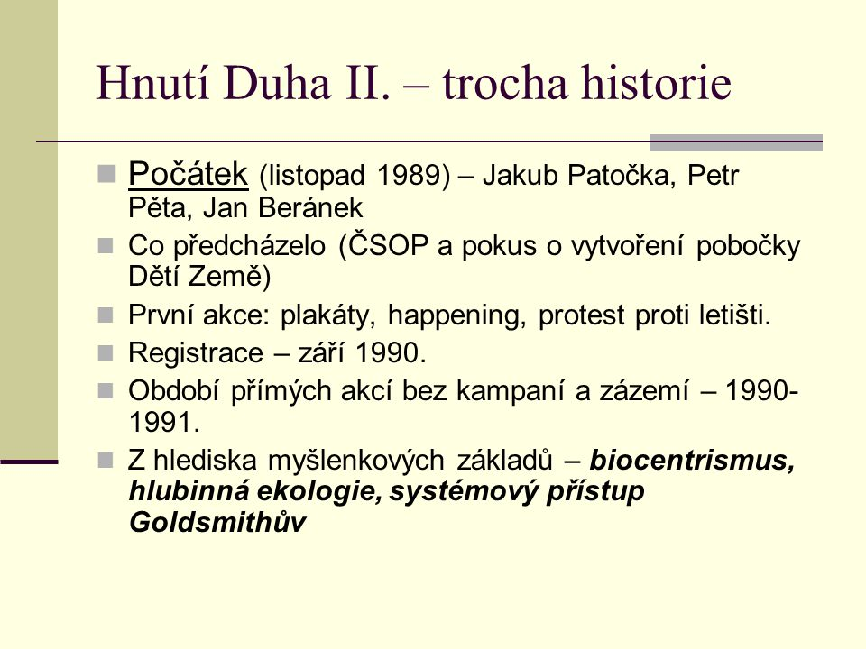 Hnutí Duha II. – trocha historie