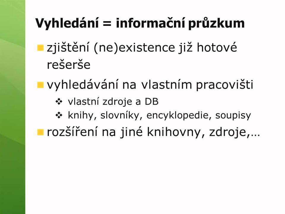 Vyhledání = informační průzkum