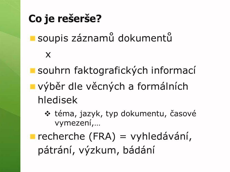 Co je rešerše soupis záznamů dokumentů x