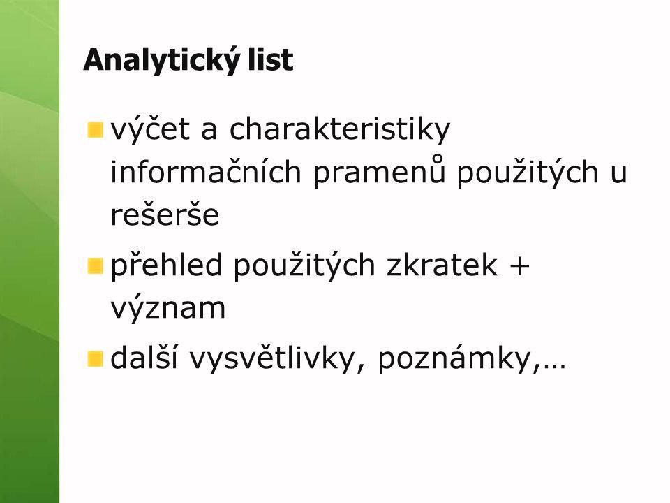 Analytický list výčet a charakteristiky informačních pramenů použitých u rešerše. přehled použitých zkratek + význam.