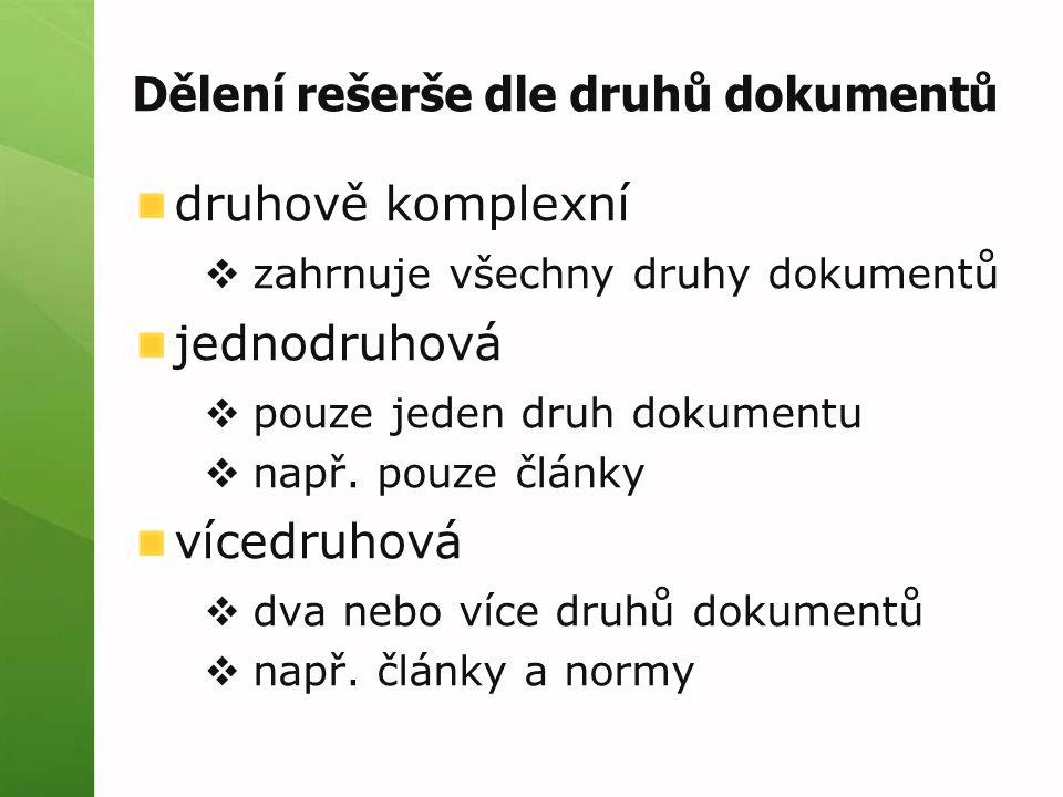 Dělení rešerše dle druhů dokumentů