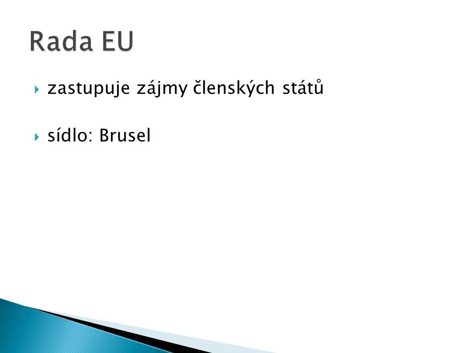 Rada EU zastupuje zájmy členských států sídlo: Brusel