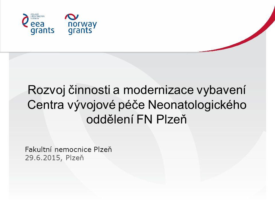 Rozvoj činnosti a modernizace vybavení Centra vývojové péče Neonatologického oddělení FN Plzeň