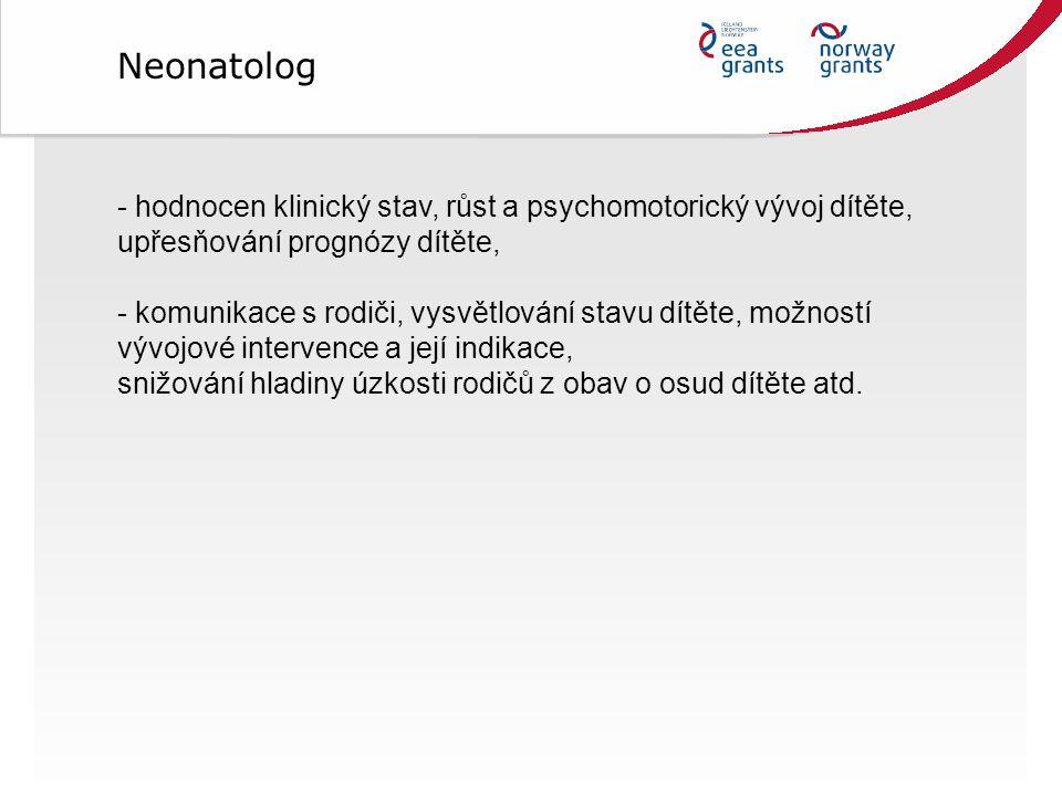 Neonatolog hodnocen klinický stav, růst a psychomotorický vývoj dítěte, upřesňování prognózy dítěte,