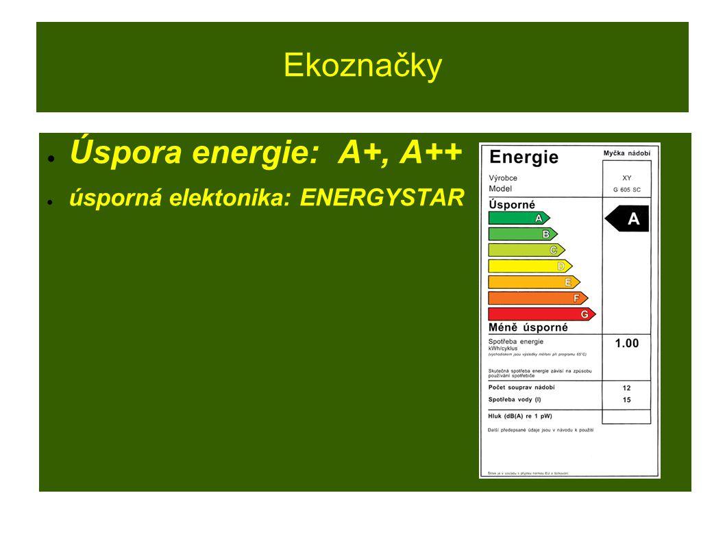 Ekoznačky Úspora energie: A+, A++ úsporná elektonika: ENERGYSTAR