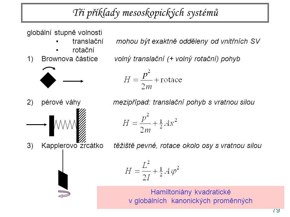 Tři příklady mesoskopických systémů