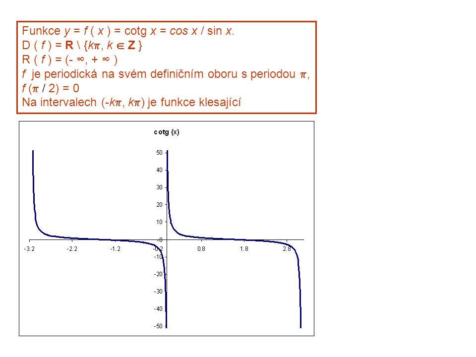 Funkce y = f ( x ) = cotg x = cos x / sin x.