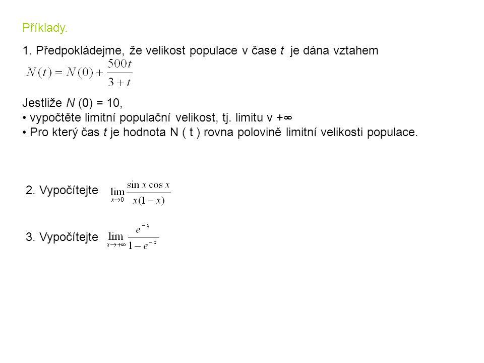 Příklady. 1. Předpokládejme, že velikost populace v čase t je dána vztahem. Jestliže N (0) = 10,