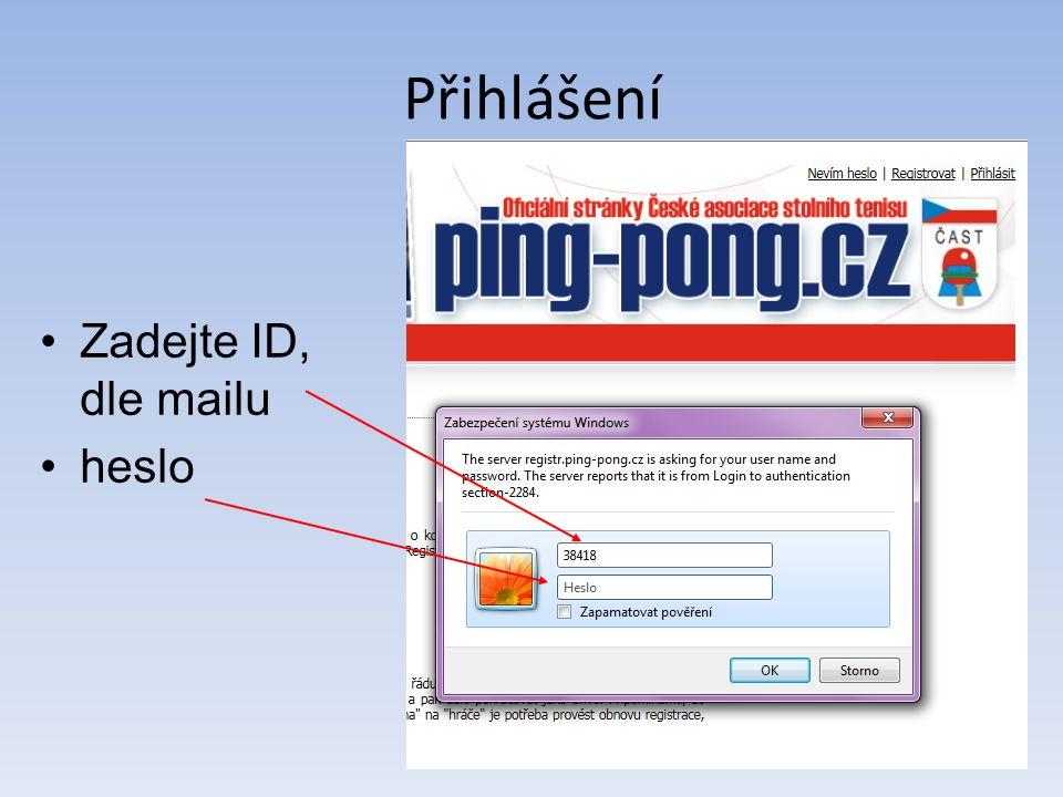 Přihlášení Zadejte ID, dle mailu heslo