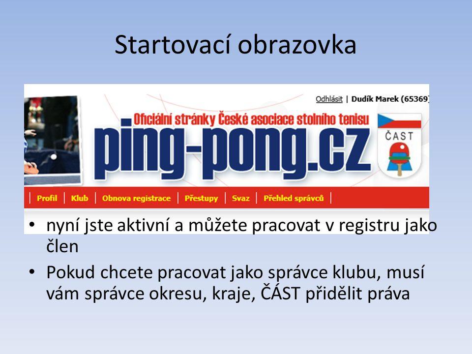 Startovací obrazovka nyní jste aktivní a můžete pracovat v registru jako člen.
