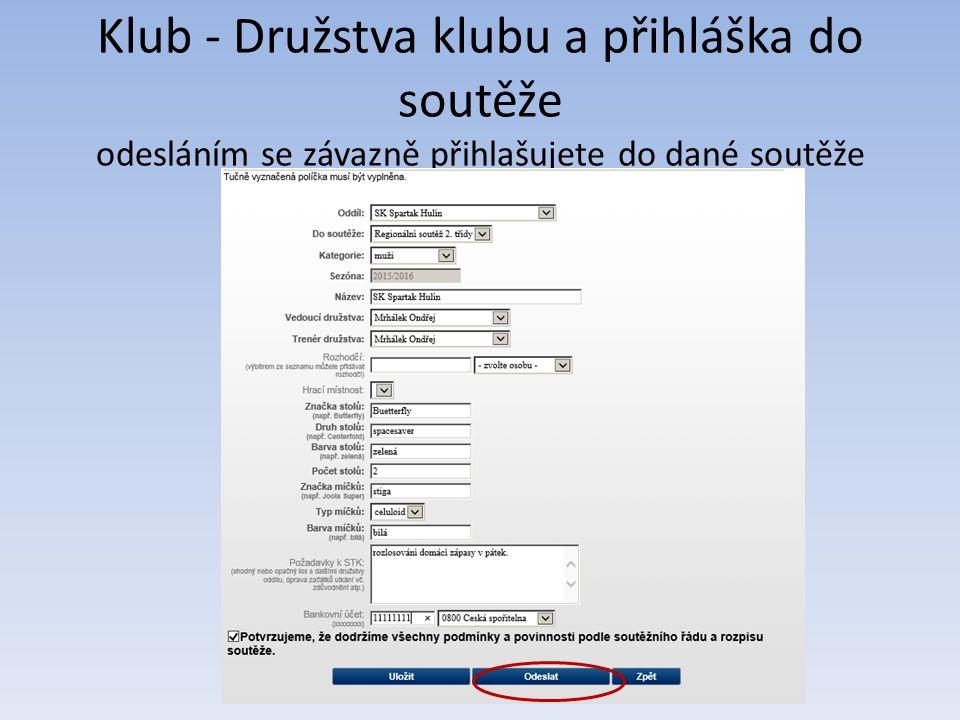 Klub - Družstva klubu a přihláška do soutěže odesláním se závazně přihlašujete do dané soutěže