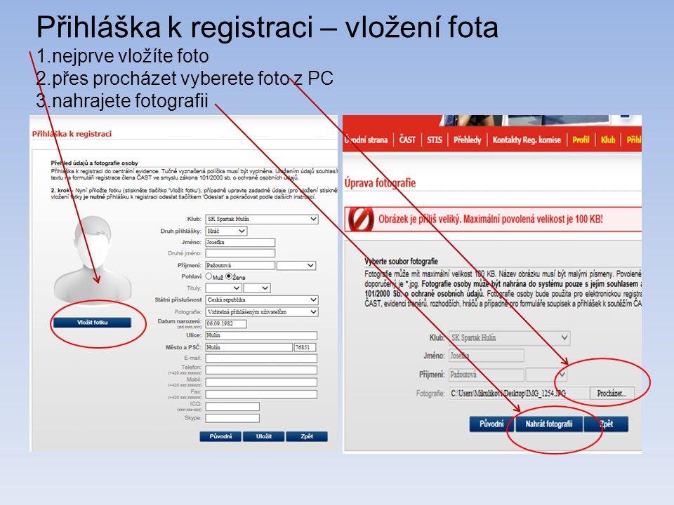 Přihláška k registraci – vložení fota 1. nejprve vložíte foto 2